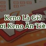 Cách chơi xổ số Keno Vietlott tại V9bet [Chi tiết nhất]