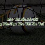Hướng dẫn cách đọc kèo bóng đá Tài Xỉu tại V9bet từ A