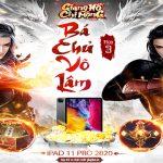 Trao tay ngay iPad Pro 11 cho Bá Chủ Võ Lâm của Giang Hồ Chi Mộng!!!