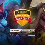 Khởi tranh Giải Đấu Liên Quân Mobile – V Gaming OPEN CUP 2