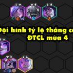 TOP 5 đội hình sở hữu tỷ lệ thắng cao nhất trong DTCL 10.19