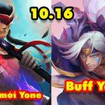 Chi tiết bản cập nhật 10.16 LMHT: Tướng mới Yone