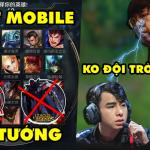 Update LMHT: LOL Mobile chỉ có 27 tướng không Lee Sin, Zed, Yasuo