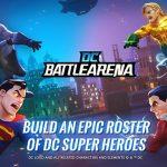 DC Battle Arena - game sinh tồn đối kháng kiểu MOBA dành cho fan cứng DC