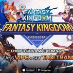 Fantasy KingDom M – Thánh Địa Huyền Bí đãi ngộ hết nấc cho người chơi