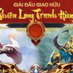 Thiên Long Tranh Hùng - giải đấu pk cực đỉnh gắn kết cộng đồng Tân Thiên Long Mobile