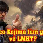 Hideo Kojima - quái kiệt làng game thế giới sẽ chịu trách nhiệm sản xuất MMORPG về LMHT?