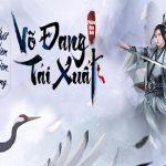 Nhất Niên Thiên Long - Võ Đang Tái Xuất: Phiên bản mới đầy kỳ vọng của Tân Thiên Long Mobile