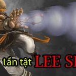 Tất tần tật những điều thú vị về Lee Sin