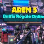 AREM 5 - game Battle Royale với lối chơi cực kì phá cách giữa pvp và pve