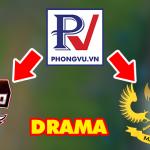 """Phong Vũ có thật sự khôn ngoan khi tạo ra """"drama"""" trong làng LMHT Việt Nam?"""