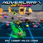 Hovercraft: Getaway - tựa game đua xe bay cực kỳ hấp dẫn