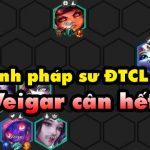 DTCL mùa 4: Hướng dẫn xây dựng đội hình Pháp Sư phiên bản 'Veigar-carry' 10.20
