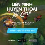 Liên Minh: Tốc Chiến Việt Nam mở đăng ký Closed Beta cho cả 2 nền tảng Android và iOS