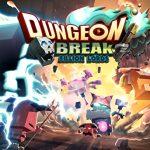 Dungeon Break - game nhập vai kết hợp bắn súng hấp dẫn
