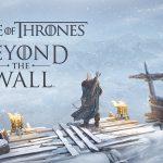 Beyond the Wall là tựa game chiến thuật cho phép bạn gặp lại những nhân vật quen thuộc trong GOT