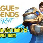 LMHT: Tốc Chiến chính thức ấn định ngày Open Beta ở Việt Nam