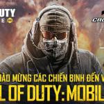 Call of Duty: Mobile VN tự tin chào đón game thủ Crossfire Mobile, lý do vì sau?