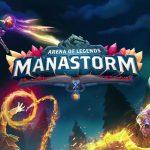 Manastorm: Arena of Legends - MOBA chưởng phép đầy ấn tượng