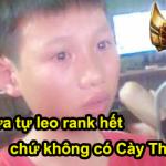 Ngày xưa leo rank vui lắm, có thằng đã rớm nước mắt vì suýt lên được rank Vàng