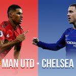 Man Utd - Chelsea: Đại chiến cho khát vọng vào top 4