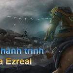 Truyện dài LMHT: Cuộc hành trình của Ezreal