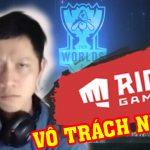 Thầy Ba bức xúc, trách Riot Games thiếu chuyên nghiệp