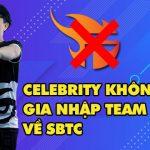 Celebrity bất ngờ chia tay Team Flash sau 1 tháng, chuẩn bị gia nhập SBTC