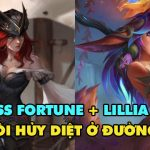 Chiến thuật dị mà mạnh với Miss Fortune và Lillia Đường Dưới