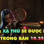 Riot tiết lộ Xạ Thủ và Hỗ Trợ sẽ được buff nhẹ trong bản 10.25