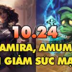 """Samira tiếp tục bị nerf, Amumu """"dính chưởng"""" trong bản 10.24"""
