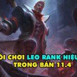 Top 7 lối chơi siêu hiệu quả để leo rank trong bản 11.4