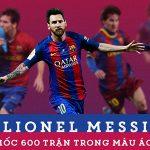 Messi đã làm được gì trong 600 trận khoác áo Barca