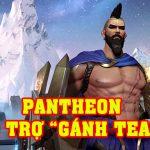 LMHT: Tốc Chiến – Hướng dẫn Pantheon Hỗ Trợ, tự mình gánh sát thương cả đội